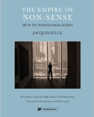 The Empire of Non-Sense: Art in the Technological Society