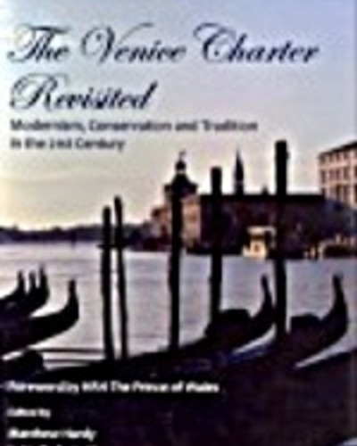 The Venice Charter Revisited: Modernism and Conservation in the 21st Century