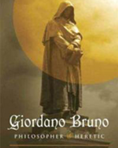 Giordano Bruno: Philosopher/Heretic